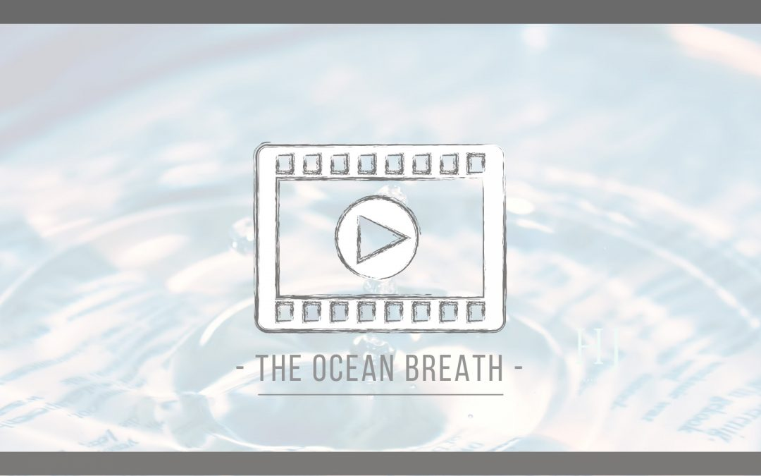 The Ocean Breath – A Pranayama Breath Technique