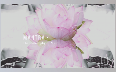 MANTRA Part 1 – The Philosophy Of Mind