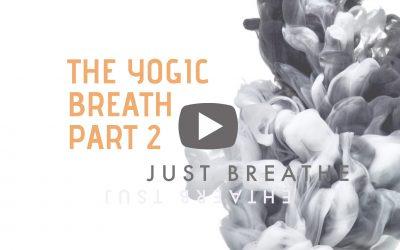 The Yogic Breath – Part 2