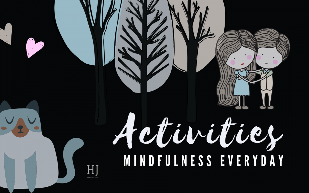 Everyday Mindfulness – Activities